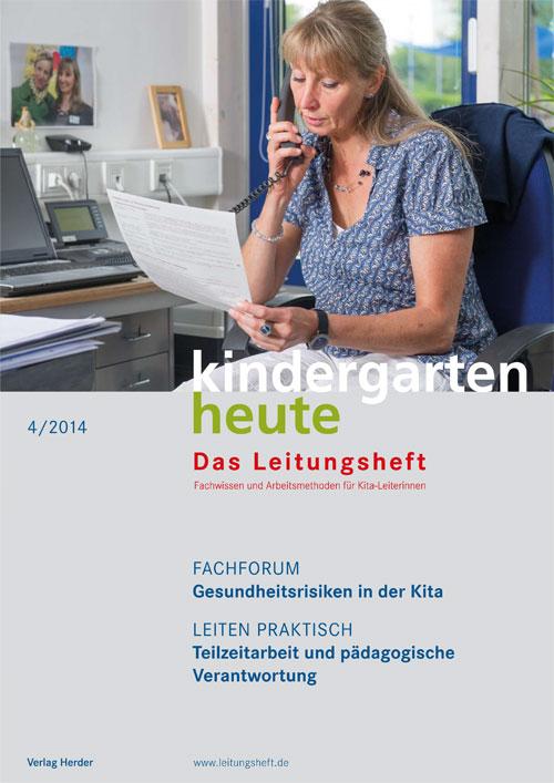kindergarten heute - Das Leitungsheft 4_2014, 7. Jahrgang