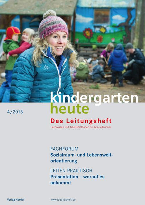 kindergarten heute - Das Leitungsheft 4_2015, 8. Jahrgang