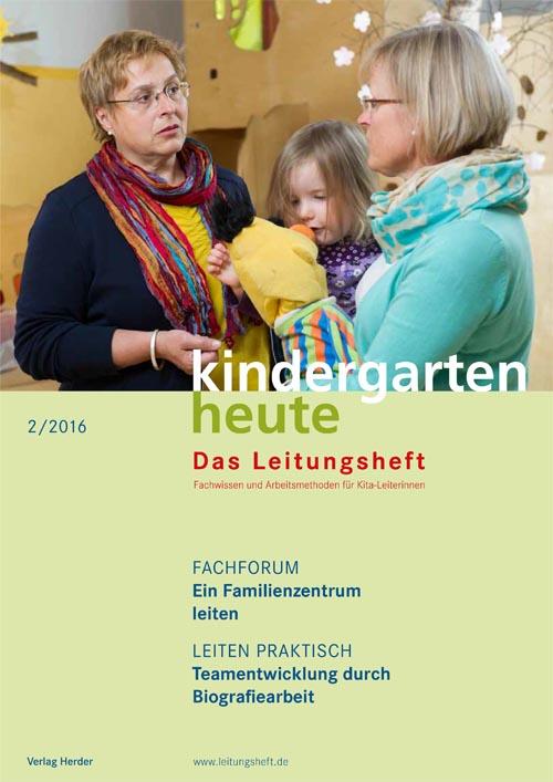 kindergarten heute - Das Leitungsheft 2_2016, 9. Jahrgang