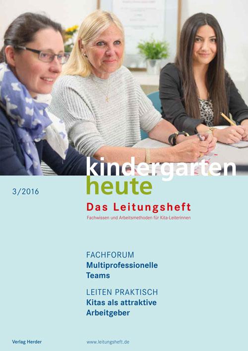 kindergarten heute - Das Leitungsheft 3_2016, 9. Jahrgang
