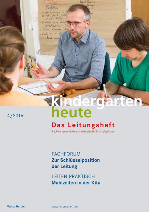 kindergarten heute - Das Leitungsheft 4_2016, 9. Jahrgang