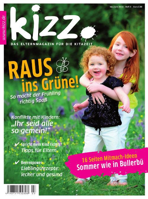 kizz. Das Elternmagazin für die Kitazeit Mai/Juni 2014, Heft 3