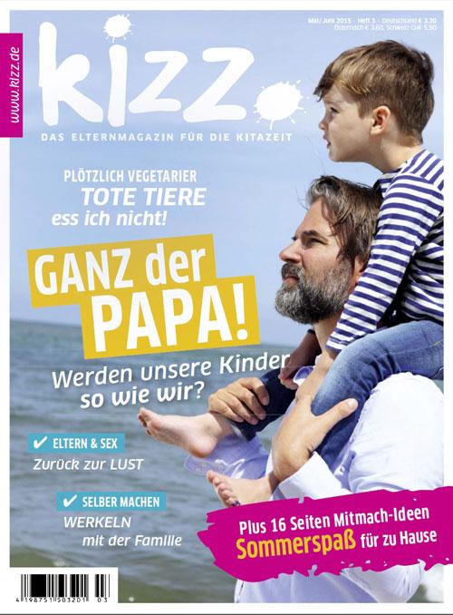 kizz. Das Elternmagazin für die Kitazeit Mai/Juni 2015, Heft 3