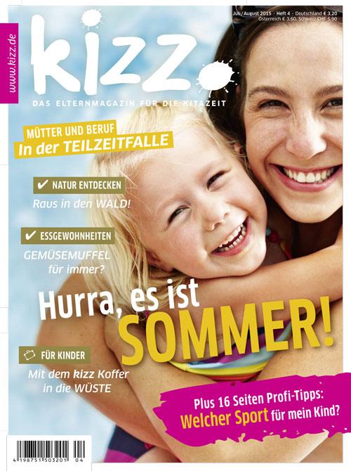 kizz. Das Elternmagazin für die Kitazeit Juli/August 2015, Heft 4