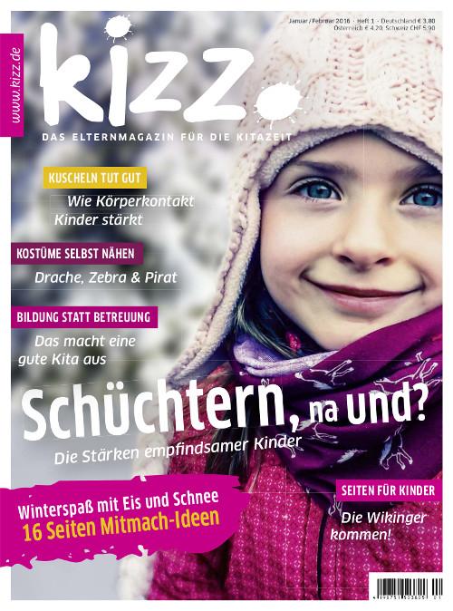 kizz. Das Elternmagazin für die Kitazeit Januar/Februar 2016, Heft 1