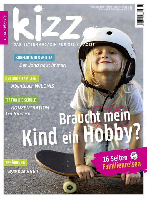 kizz. Das Elternmagazin für die Kitazeit Mai/Juni 2016, Heft 3