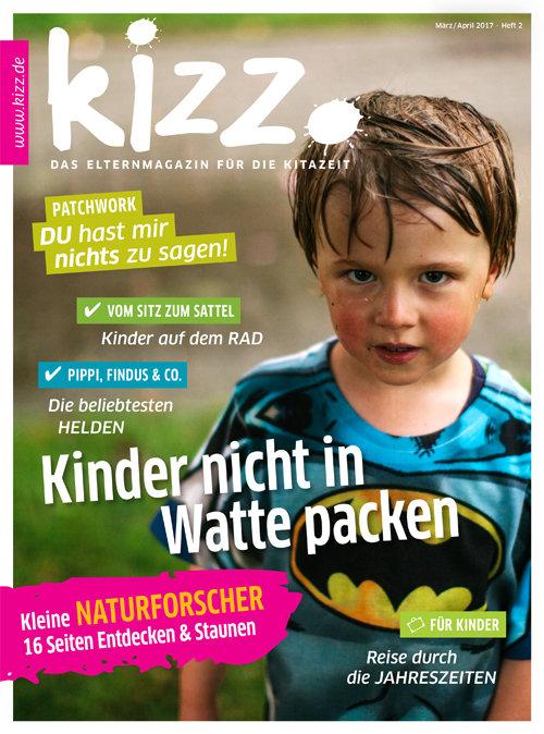 kizz. Das Elternmagazin für die Kitazeit März/April 2017, Heft 2