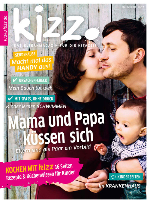 kizz. Das Elternmagazin für die Kitazeit Mai/Juni 2017, Heft 3