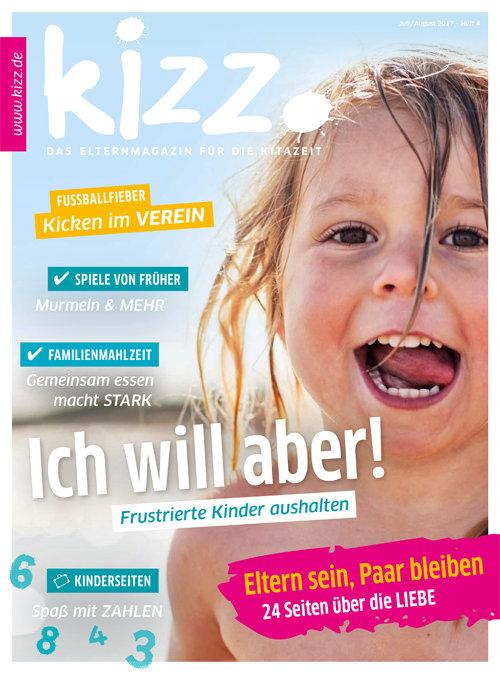 kizz. Das Elternmagazin für die Kitazeit Juli/August 2017, Heft 4