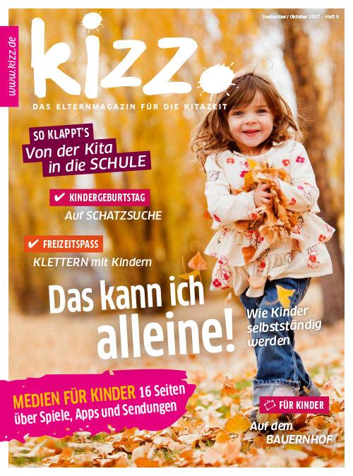 kizz. Das Elternmagazin für die Kitazeit September/Oktober 2017, Heft 5