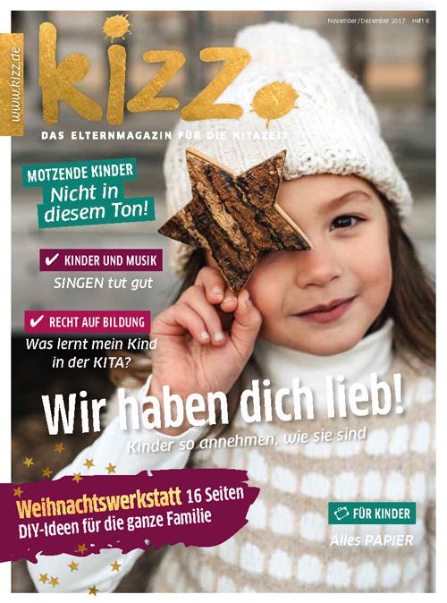 kizz. Das Elternmagazin für die Kitazeit November/Dezember 2017, Heft 6