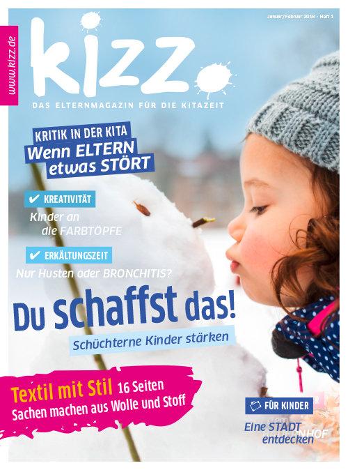 kizz. Das Elternmagazin für die Kitazeit Januar/Februar 2018, Heft 1