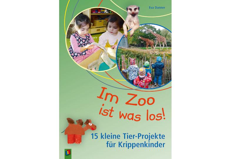 """Gewinnspiel: Wir verlosen dreimal das Buch """"Im Zoo ist was los – 15 kleine Tierprojekte für Krippenkinder"""""""