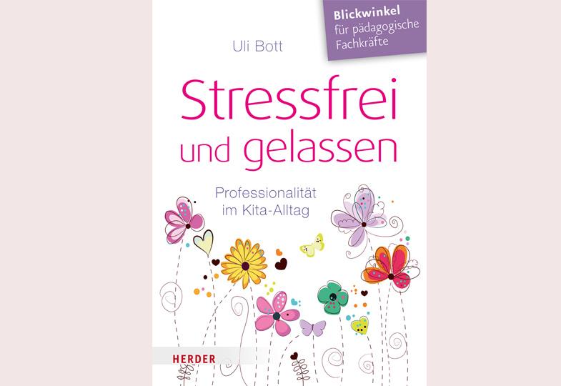 """Wir verlosen dreimal das Buch """"Stressfrei und gelassen"""" von Uli Bott"""