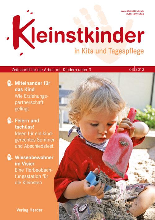 Kleinstkinder in Kita und Tagespflege. Die Fachzeitschrift für Ihre U3-Praxis 3/2010