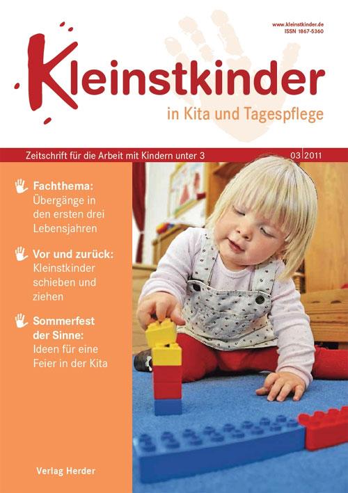 Kleinstkinder in Kita und Tagespflege. Die Fachzeitschrift für Ihre U3-Praxis 3/2011