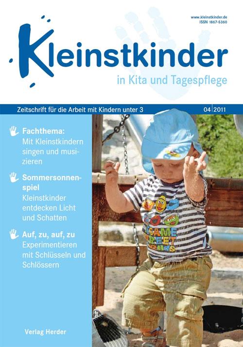 Kleinstkinder in Kita und Tagespflege. Die Fachzeitschrift für Ihre U3-Praxis 4/2011
