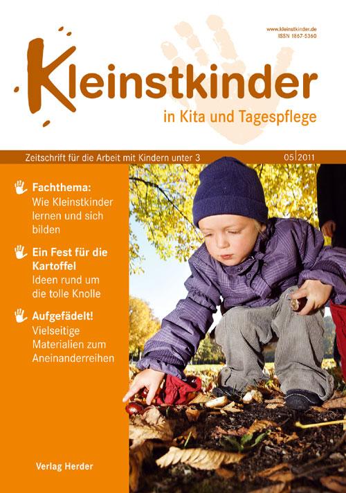 Kleinstkinder in Kita und Tagespflege. Die Fachzeitschrift für Ihre U3-Praxis 5/2011