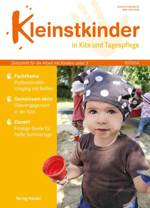 Kleinstkinder in Kita und Tagespflege. Die Fachzeitschrift für Ihre U3-Praxis 5/2014