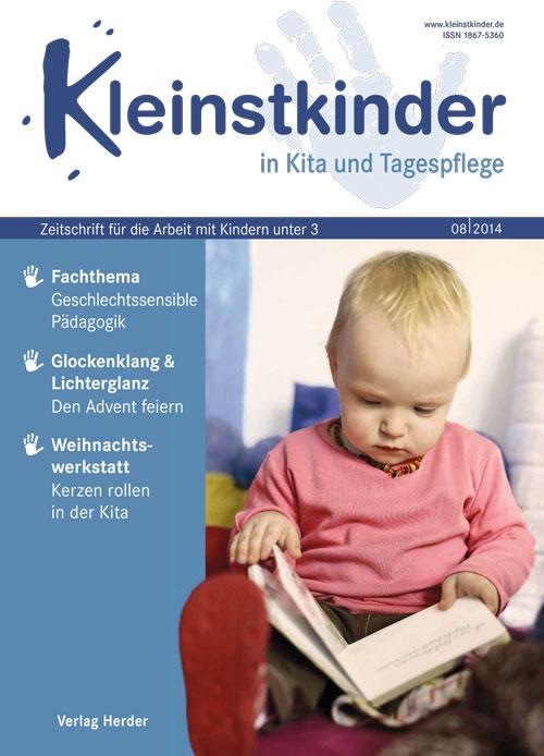 Kleinstkinder in Kita und Tagespflege. Die Fachzeitschrift für Ihre U3-Praxis 8/2014