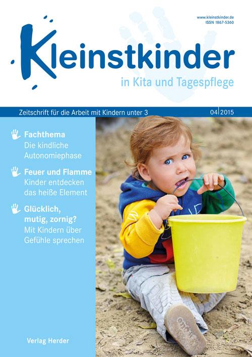Kleinstkinder in Kita und Tagespflege. Die Fachzeitschrift für Ihre U3-Praxis 4/2015