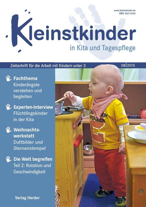 Kleinstkinder in Kita und Tagespflege. Die Fachzeitschrift für Ihre U3-Praxis 8/2015