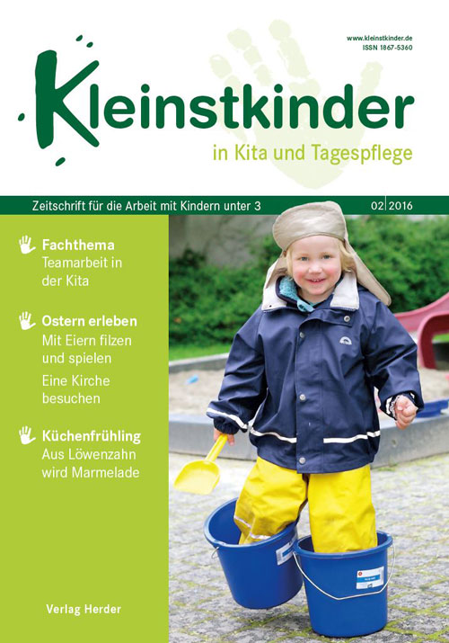 Kleinstkinder in Kita und Tagespflege. Die Fachzeitschrift für Ihre U3-Praxis 2/2016
