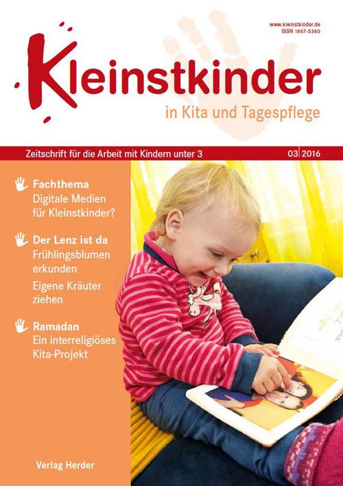 Kleinstkinder in Kita und Tagespflege. Die Fachzeitschrift für Ihre U3-Praxis 3/2016
