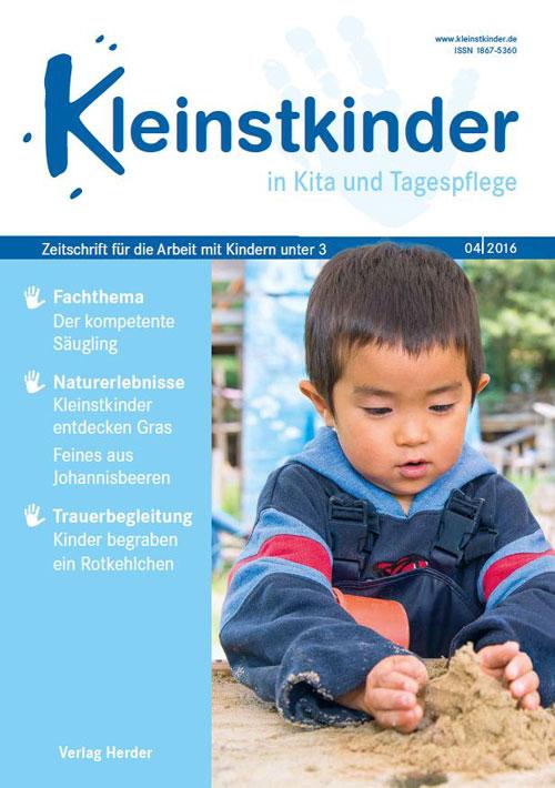 Kleinstkinder in Kita und Tagespflege. Die Fachzeitschrift für Ihre U3-Praxis 4/2016