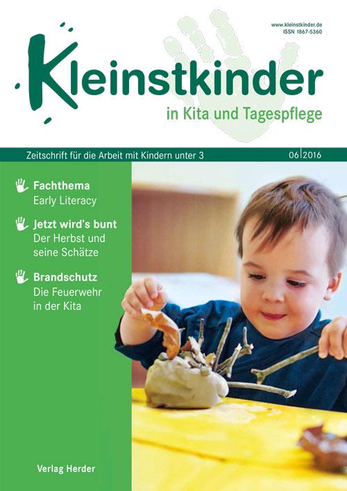 Kleinstkinder in Kita und Tagespflege. Die Fachzeitschrift für Ihre U3-Praxis 6/2016