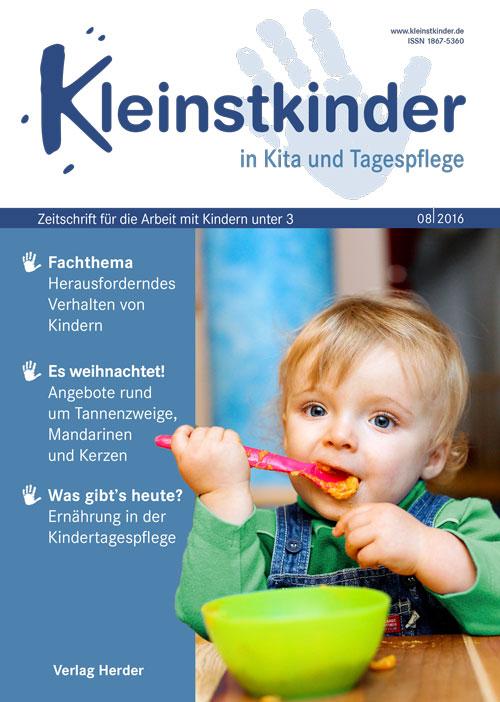 Kleinstkinder in Kita und Tagespflege. Die Fachzeitschrift für Ihre U3-Praxis 8/2016