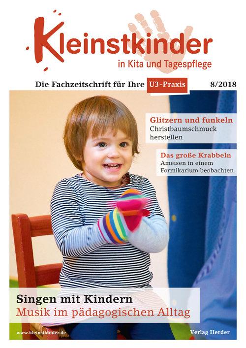 Kleinstkinder in Kita und Tagespflege. Die Fachzeitschrift für Ihre U3-Praxis 8/2018
