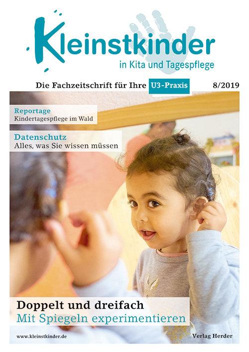 Kleinstkinder in Kita und Tagespflege. Die Fachzeitschrift für Ihre U3-Praxis 8/2019