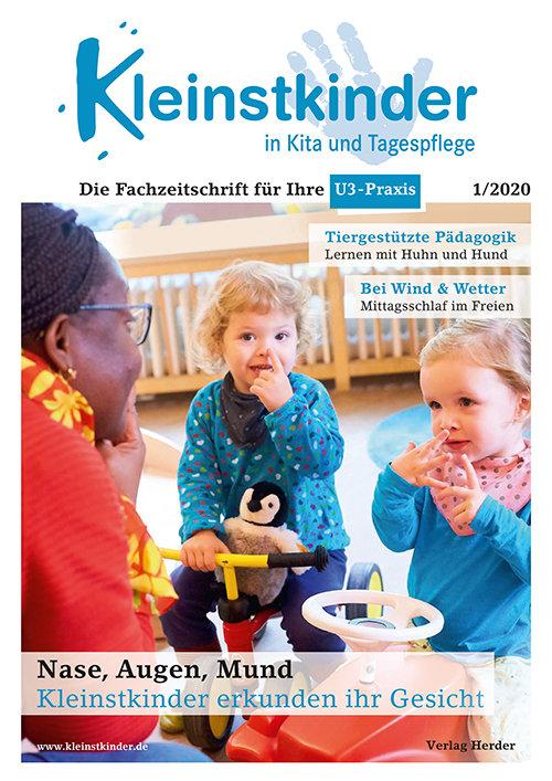Kleinstkinder in Kita und Tagespflege. Die Fachzeitschrift für Ihre U3-Praxis 1/2020