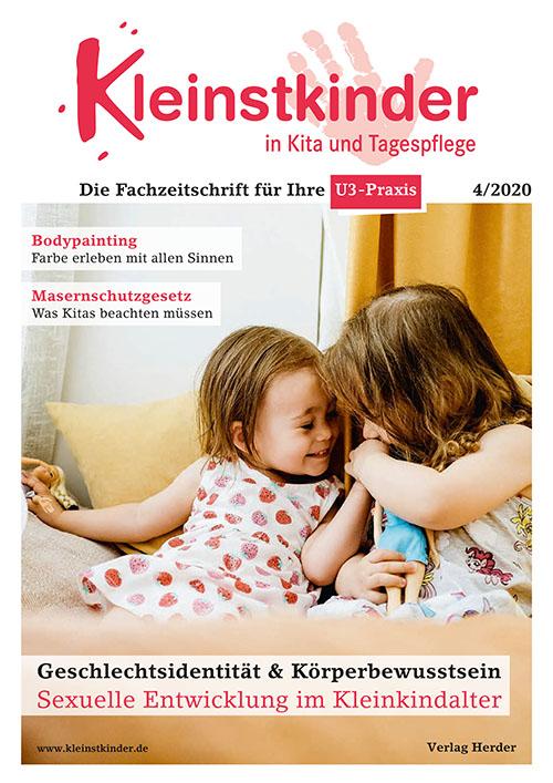 Kleinstkinder in Kita und Tagespflege. Die Fachzeitschrift für Ihre U3-Praxis 4/2020