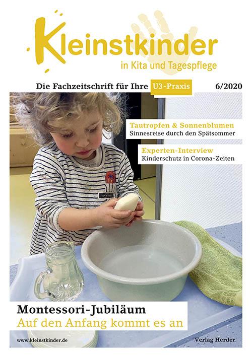 Kleinstkinder in Kita und Tagespflege. Die Fachzeitschrift für Ihre U3-Praxis 6/2020