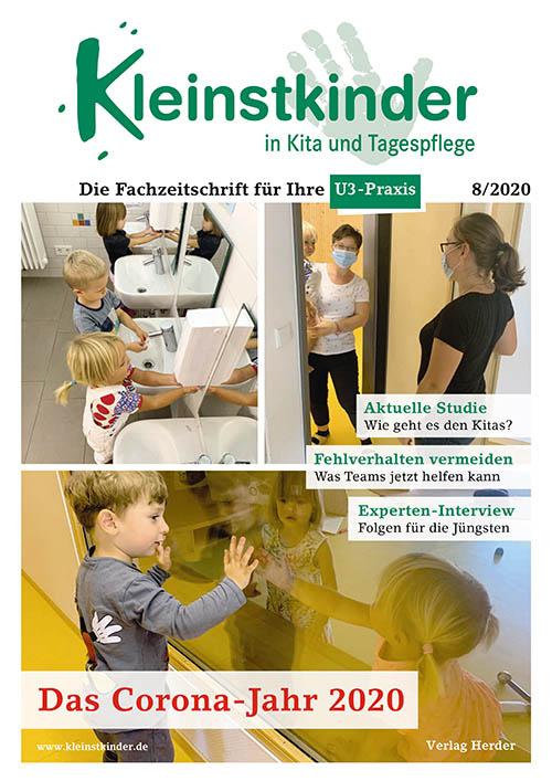 Kleinstkinder in Kita und Tagespflege. Die Fachzeitschrift für Ihre U3-Praxis 8/2020
