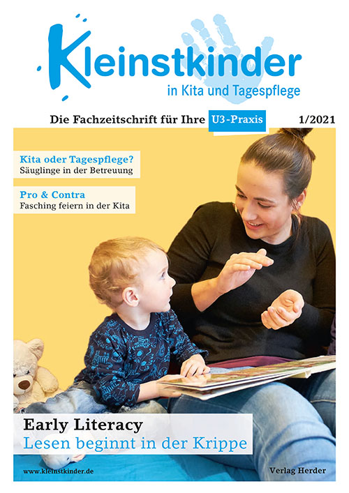 Kleinstkinder in Kita und Tagespflege. Die Fachzeitschrift für Ihre U3-Praxis 1/2021
