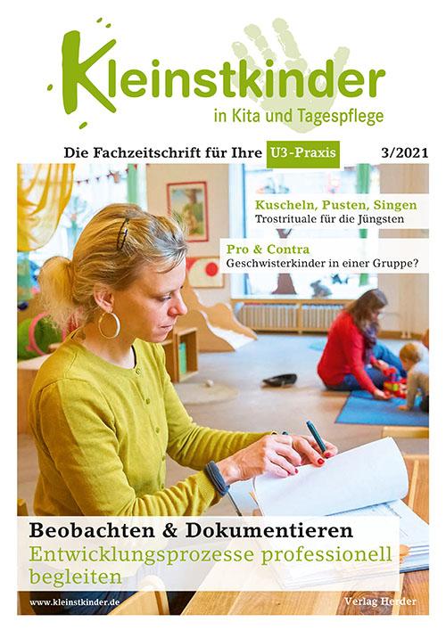 Kleinstkinder in Kita und Tagespflege. Die Fachzeitschrift für Ihre U3-Praxis 3/2021