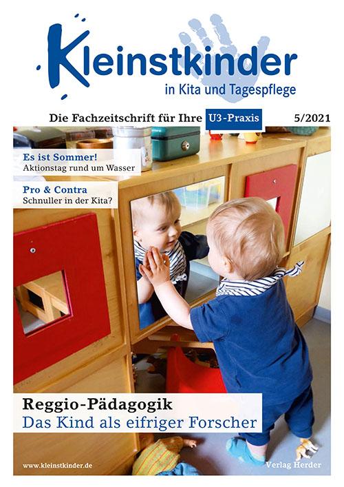 Kleinstkinder in Kita und Tagespflege. Die Fachzeitschrift für Ihre U3-Praxis 5/2021