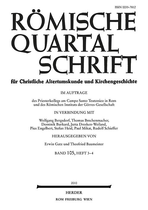 Römische Quartalschrift für christliche Altertumskunde und Kirchengeschichte Band 105 (2010), Heft 3-4