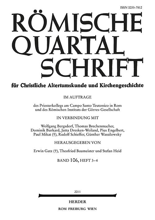 Römische Quartalschrift für christliche Altertumskunde und Kirchengeschichte Band 106 (2011), Heft 3-4