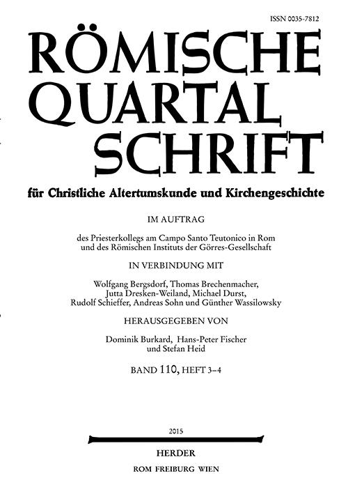Römische Quartalschrift für christliche Altertumskunde und Kirchengeschichte Band 110 (2015), Heft 3-4