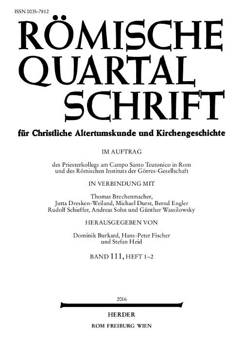 Römische Quartalschrift für christliche Altertumskunde und Kirchengeschichte Band 111 (2016), Heft 1-2