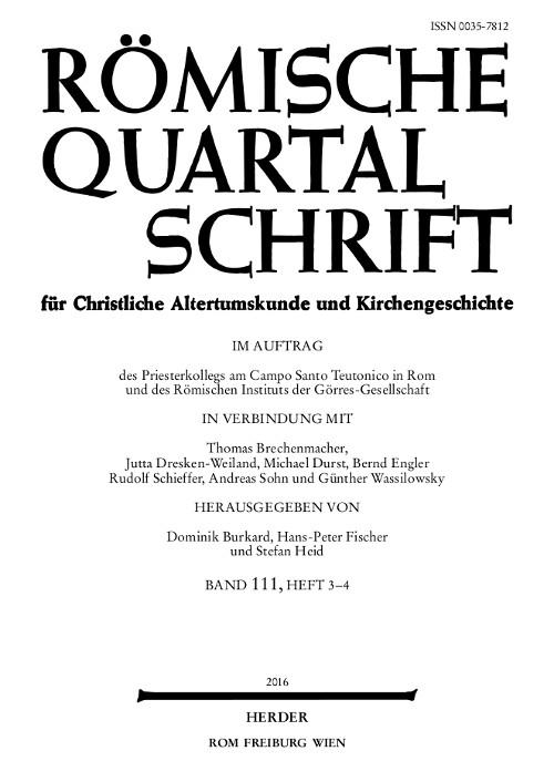 Römische Quartalschrift für christliche Altertumskunde und Kirchengeschichte Band 111 (2016), Heft 3-4