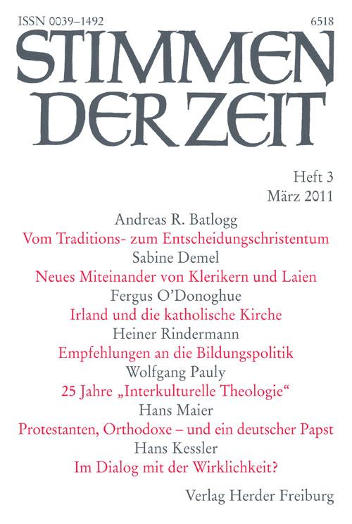 Stimmen der Zeit. Die Zeitschrift für christliche Kultur 136 (2011) Heft 3