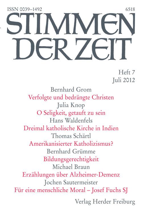 Stimmen der Zeit. Die Zeitschrift für christliche Kultur 137 (2012) Heft 7