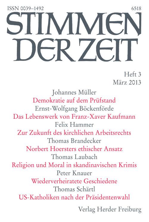 Stimmen der Zeit. Die Zeitschrift für christliche Kultur 138 (2013) Heft 3