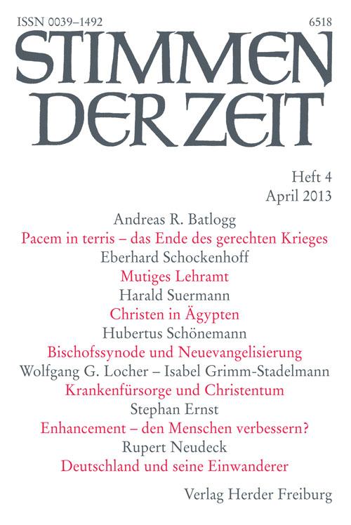 Stimmen der Zeit. Die Zeitschrift für christliche Kultur 138 (2013) Heft 4