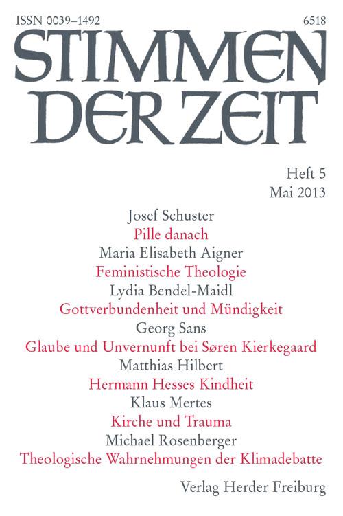 Stimmen der Zeit. Die Zeitschrift für christliche Kultur 138 (2013) Heft 5
